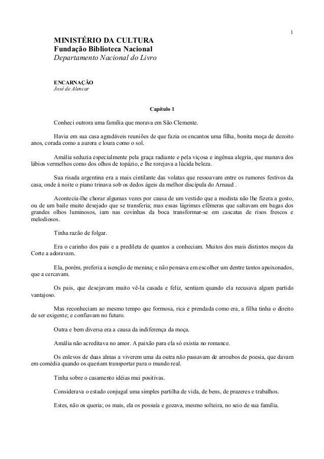 1 MINISTÉRIO DA CULTURA Fundação Biblioteca Nacional Departamento Nacional do Livro ENCARNAÇÃO José de Alencar Capítulo 1 ...
