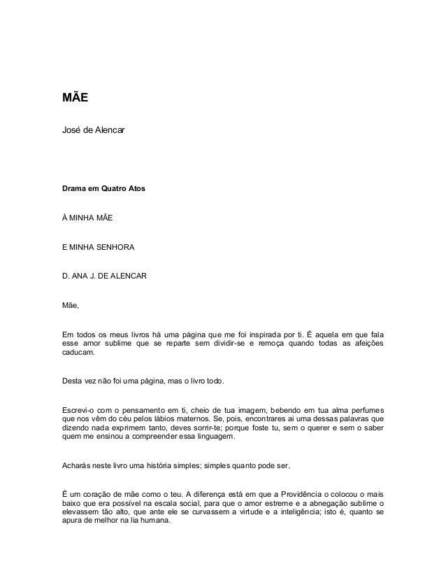 MÃE José de Alencar Drama em Quatro Atos À MINHA MÃE E MINHA SENHORA D. ANA J. DE ALENCAR Mãe, Em todos os meus livros há ...