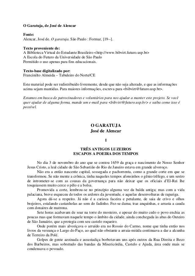O Garatuja, de José de Alencar Fonte: Alencar, José de. O garatuja. São Paulo : Formar, [19--]. Texto proveniente de: A Bi...