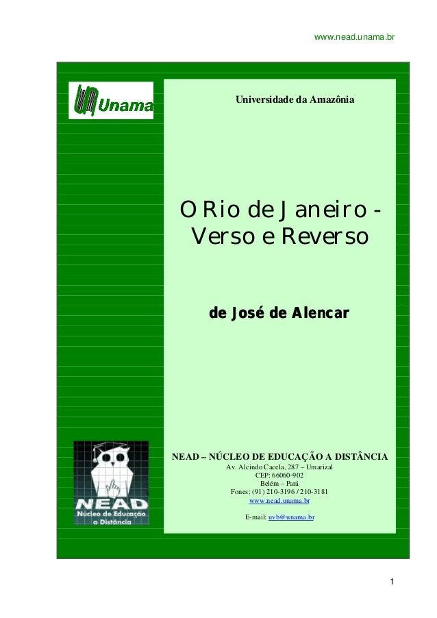www.nead.unama.br 1 Universidade da Amazônia O Rio de Janeiro - Verso e Reverso de José de Alencarde José de Alencar NEAD ...