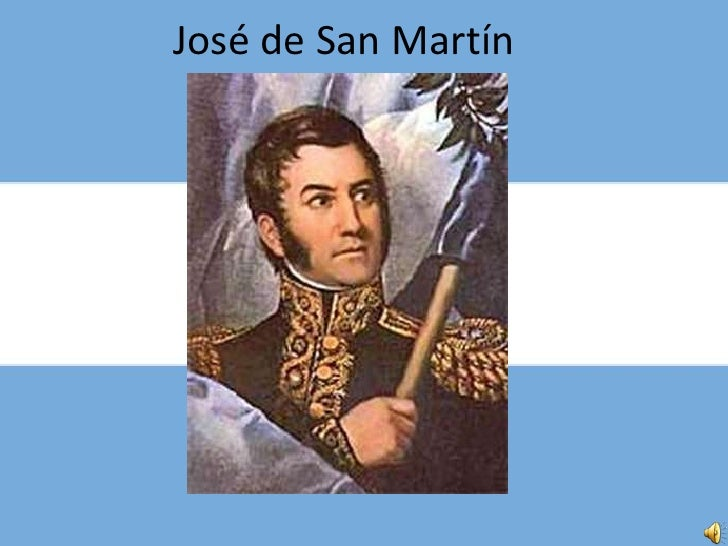don jose de san martin Jose francisco de san martin was a general and patriot who led the wars of independence from spain for argentina, chile, and peru.