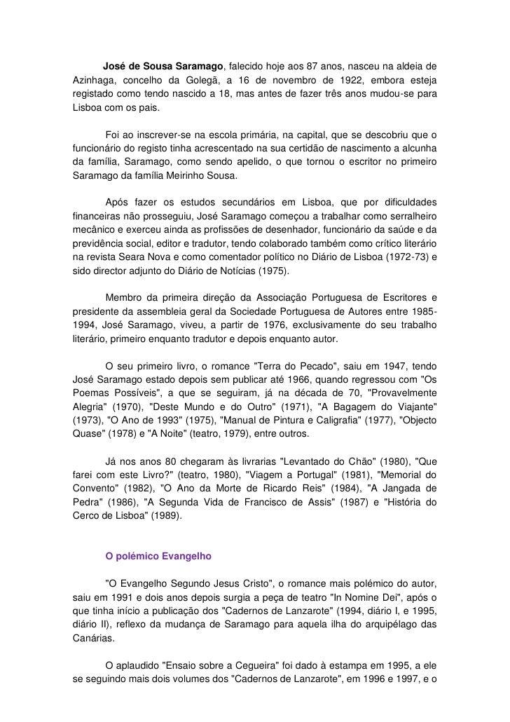 José de Sousa Saramago, falecido hoje aos 87 anos, nasceu na aldeia de Azinhaga, concelho da Golegã, a 16 de novembro de 1...