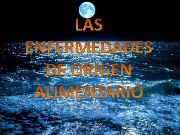 LAS ENFERMEDADES DE ORIGEN ALIMENTARIO<br />