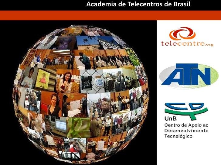 Academia de Telecentros de Brasil<br />