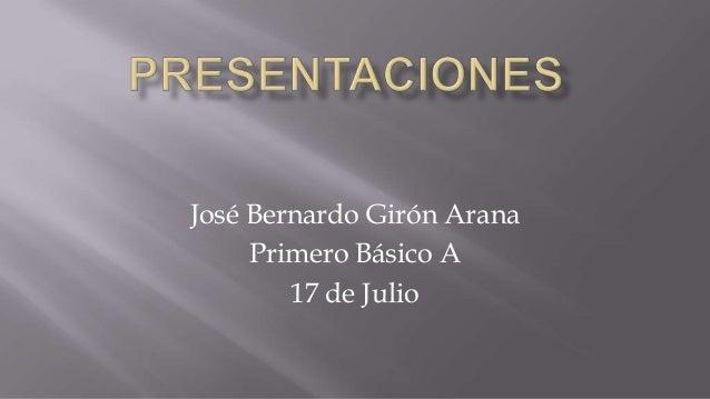 José Bernardo Girón Arana Primero Básico A 17 de Julio