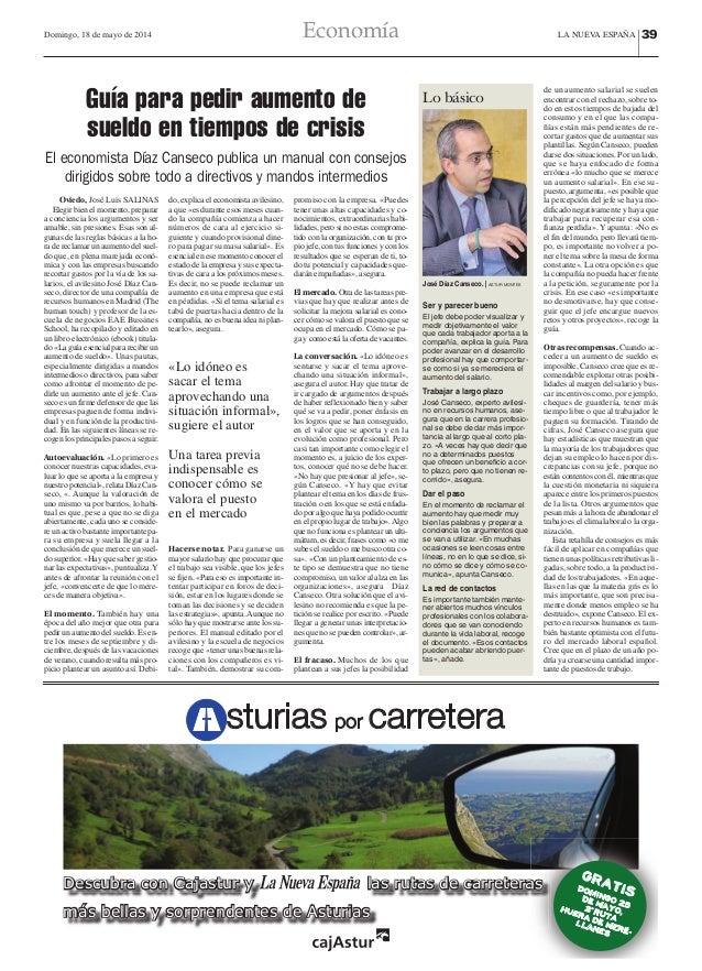 Domingo, 18 de mayo de 2014 Economía LA NUEVA ESPAÑA |39 Oviedo, José Luis SALINAS Elegir bien el momento, preparar a conc...