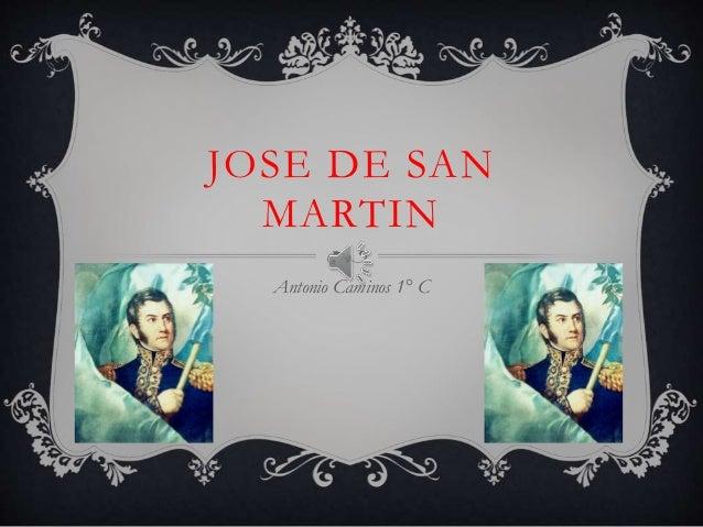JOSE DE SAN  MARTIN  Antonio Caminos 1° C