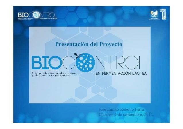 """Proyecto """"Biocontrol de fermentaciones lácteas"""". José Emilio Rebollo"""