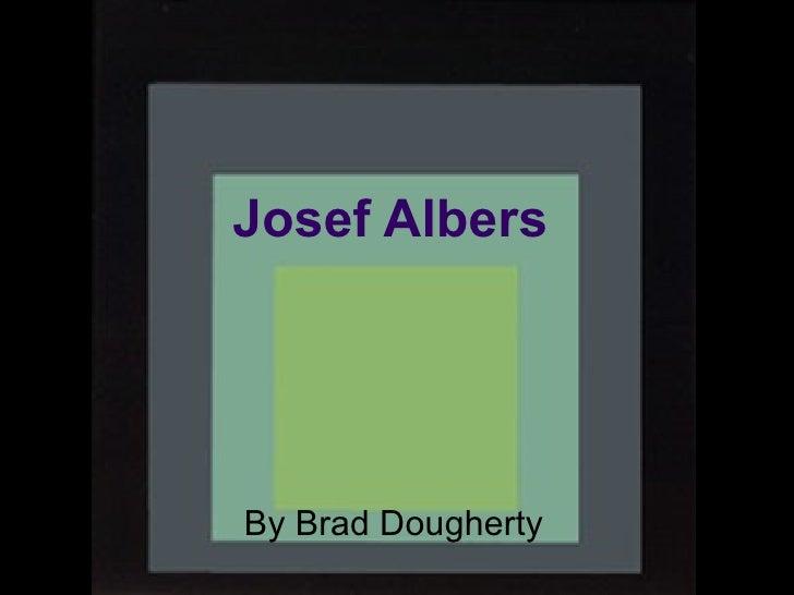 Josef Albers By Brad Dougherty
