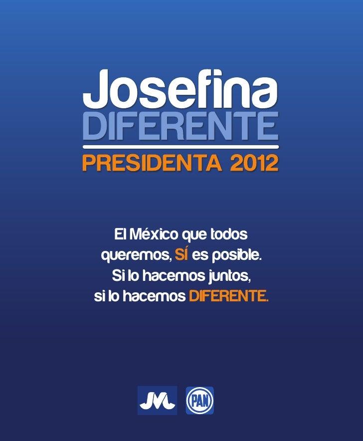 Josefina DIFERENTE Presidenta 2012. Propuestas.