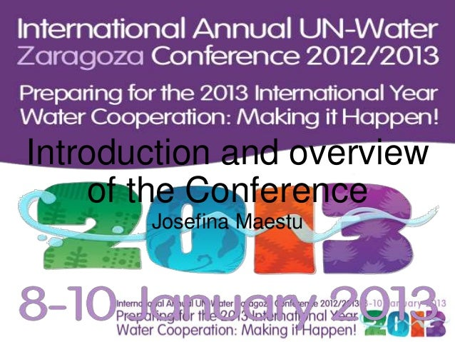 Introduction and overview    of the Conference       Josefina Maestu