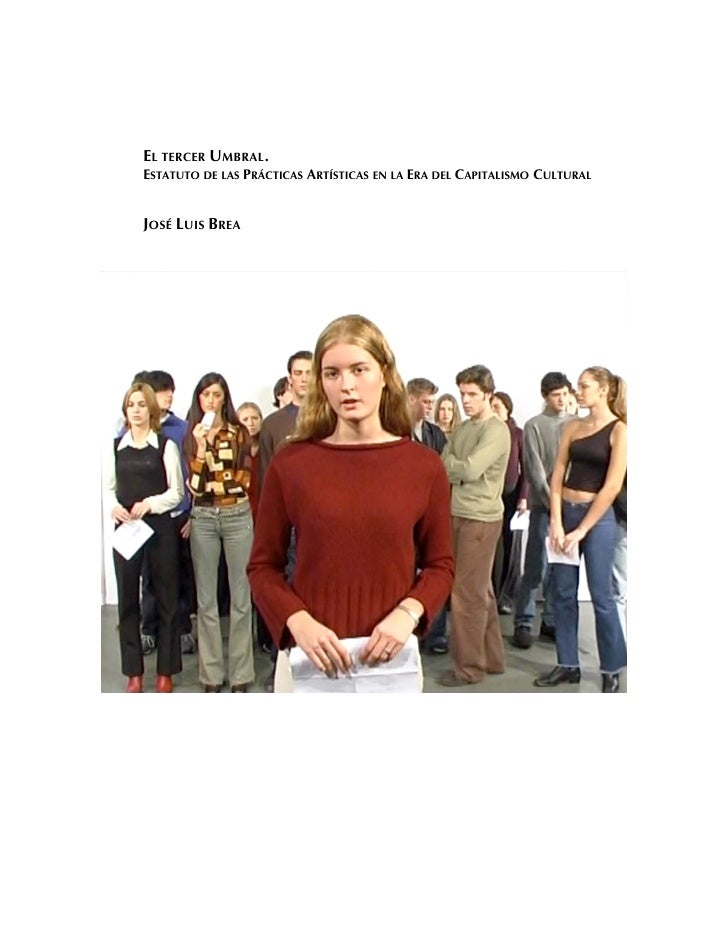 EL TERCER UMBRAL.ESTATUTO DE LAS PRÁCTICAS ARTÍSTICAS EN LA ERA DEL CAPITALISMO CULTURALJOSÉ LUIS BREA
