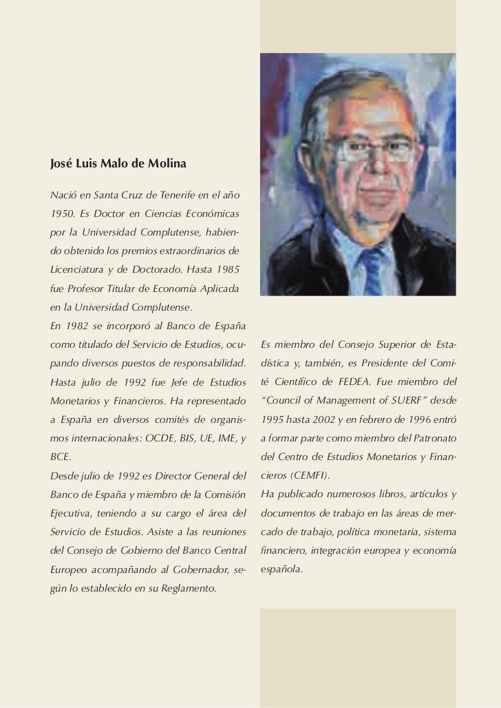 José Luis Malo de MolinaNació en Santa Cruz de Tenerife en el año1950. Es Doctor en Ciencias Económicaspor la Universidad ...