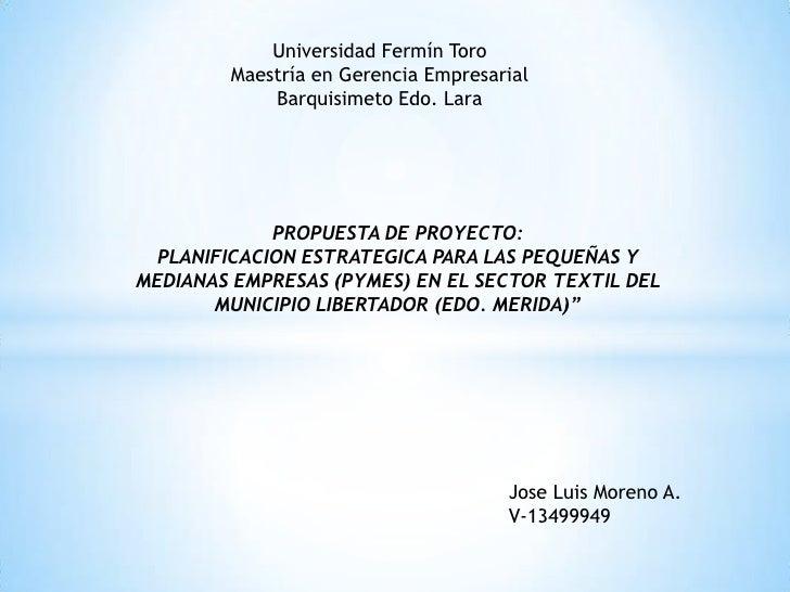 Universidad Fermín Toro        Maestría en Gerencia Empresarial            Barquisimeto Edo. Lara             PROPUESTA DE...
