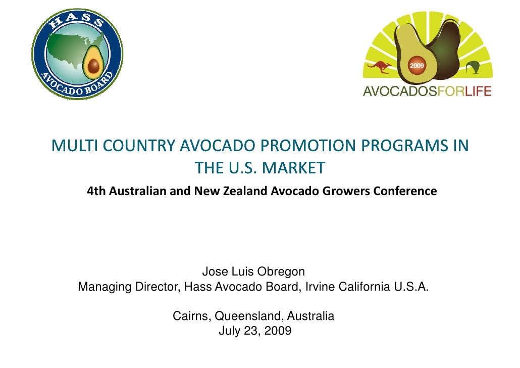 MULTI COUNTRY AVOCADO PROMOTION PROGRAMS IN                 THE U.S. MARKET    4th Australian and New Zealand Avocado Grow...