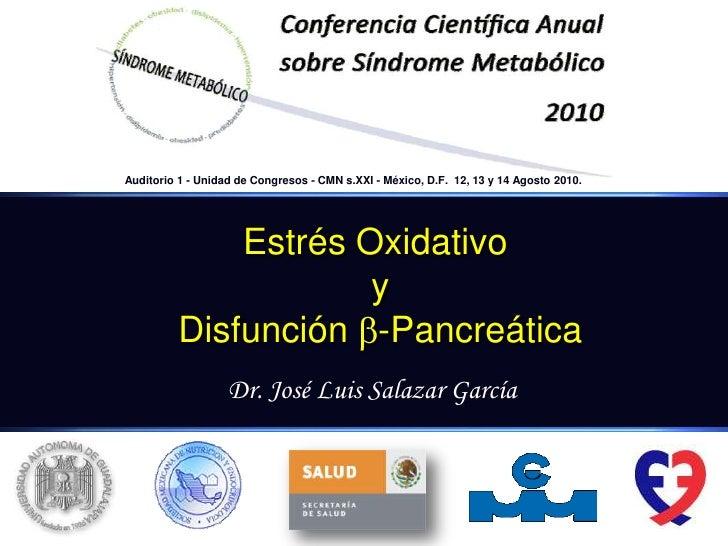 Auditorio 1 - Unidad de Congresos - CMN s.XXI - México, D.F.  12, 13 y 14 Agosto 2010. <br />Estrés Oxidativo<br />y<br />...