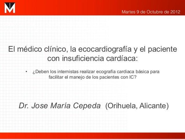 El médico clínico, la ecocardiografía y el paciente con insificiencia cardiaca.