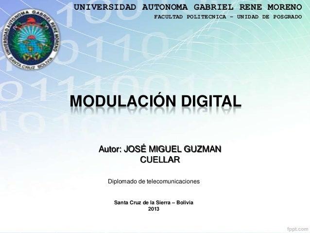 UNIVERSIDAD AUTONOMA GABRIEL RENE MORENO                       FACULTAD POLITECNICA – UNIDAD DE POSGRADOMODULACIÓN DIGITAL...