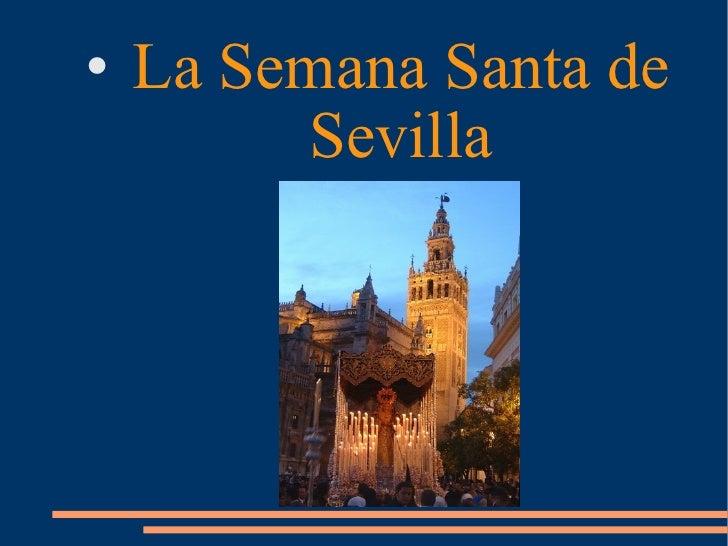 <ul><li>La Semana Santa de Sevilla </li></ul>