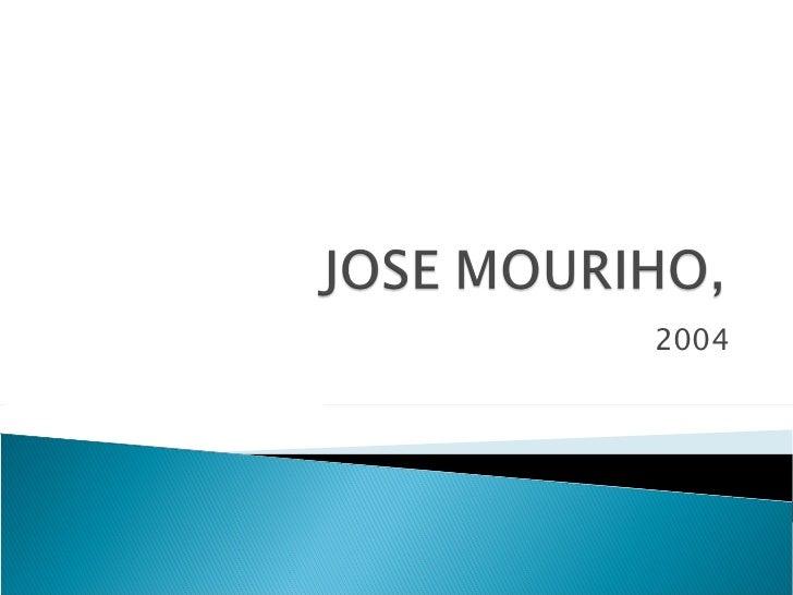 Jose mouriho,2004