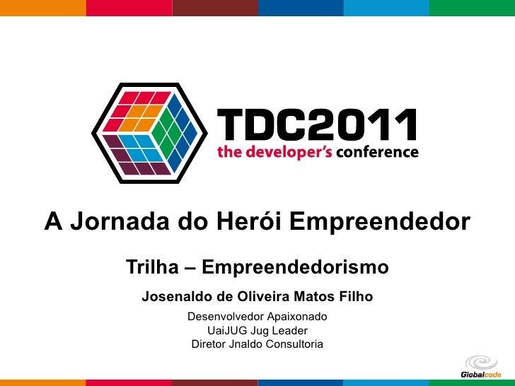 Josenaldo a jornada do empreendedor - a aventura da JNaldo