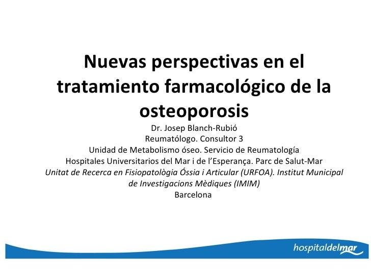 Josep blanch nuevas perspectivas en el tratamiento faramacológico de la osteoporosis abreviado
