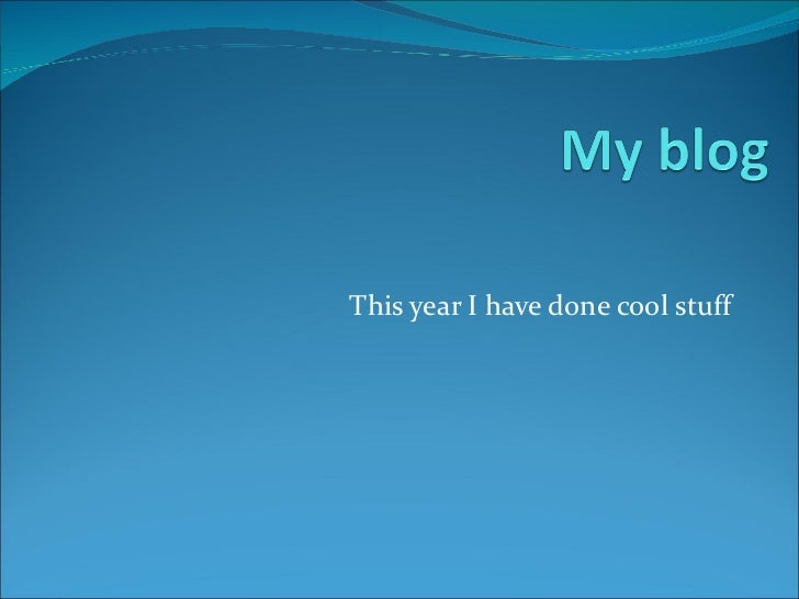 This year I have done cool stuff