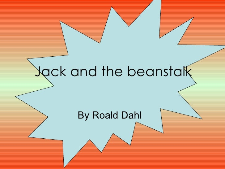 Jack and the beanstalk By Roald Dahl