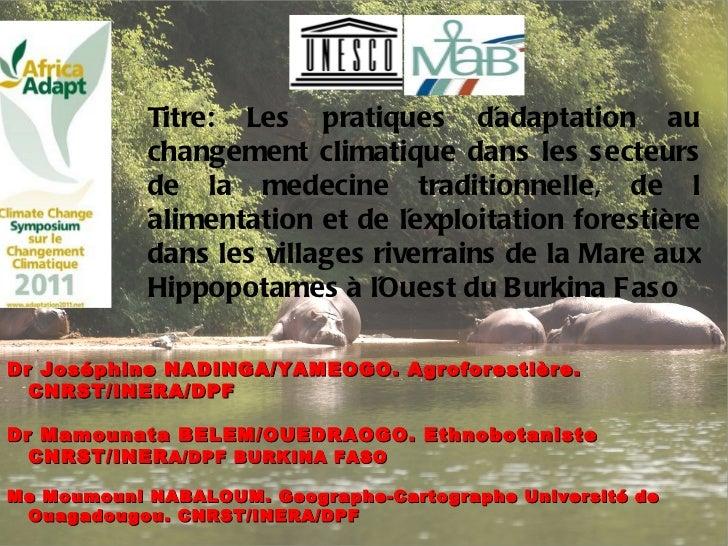 Dr Joséphine NADINGA/YAMEOGO. Agroforestière. CNRST/INERA/DPF  Dr Mamounata BELEM/OUEDRAOGO. Ethnobotaniste CNRST/INER A/D...