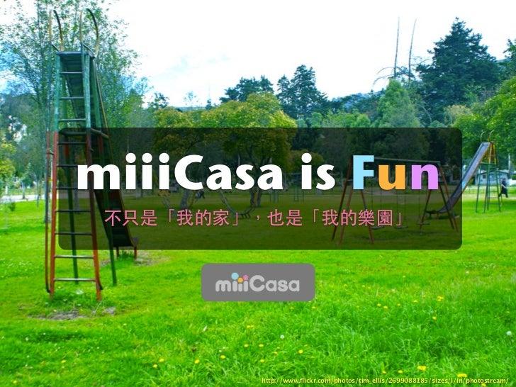 miiiCasa is Fun      Cloud Connected Inc.                 http://www.flickr.com/photos/tim_ellis/2699088185/sizes/l/in/phot...
