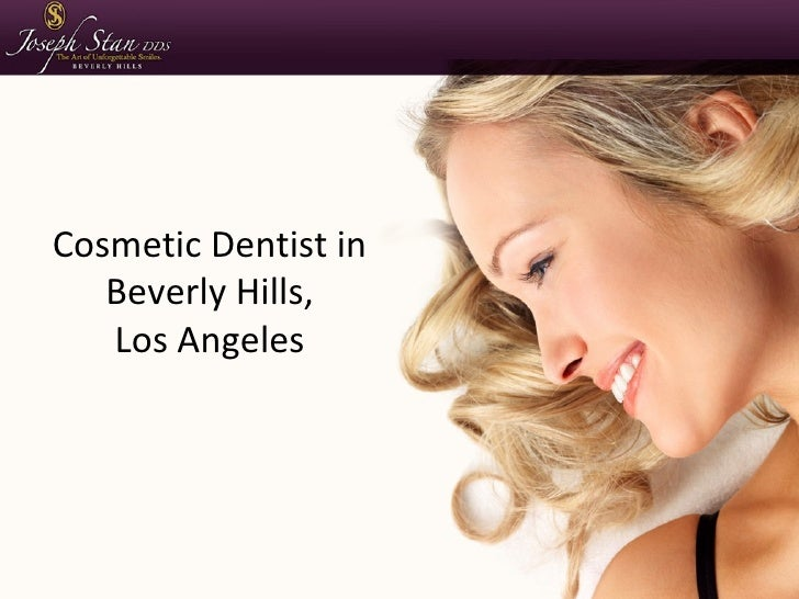 Dr. Joseph Stan DDS - Cosmetic Dentist & Dental Implant Specialist in Beverly Hills & Los Angeles, CA