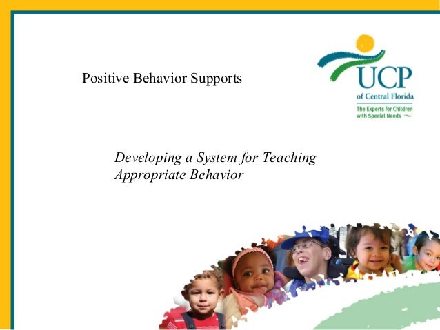 Positive Behavior Supports  Sample Title Page Developing a System for Teaching Appropriate Behavior