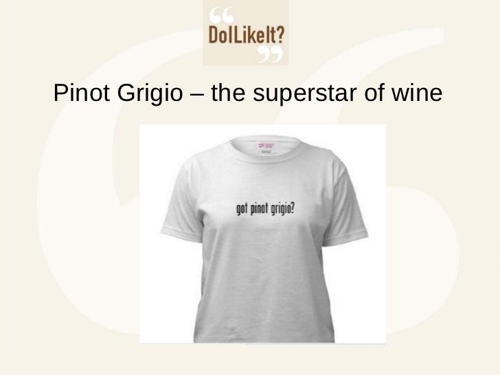 Pinot Grigio – the superstar of wine