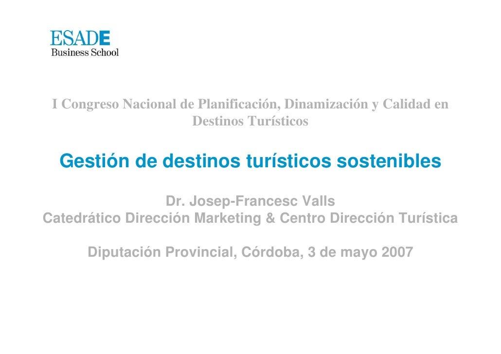 I Congreso Nacional de Planificación, Dinamización y Calidad en                       Destinos Turísticos  Gestión de dest...