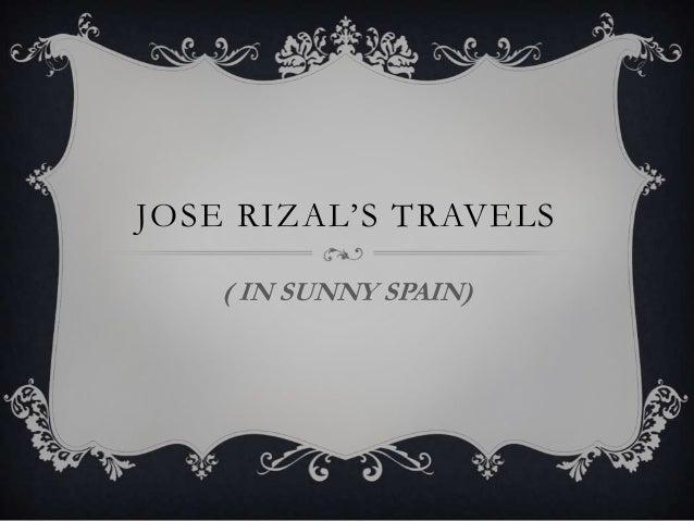 Jose rizal's travels- J.A.