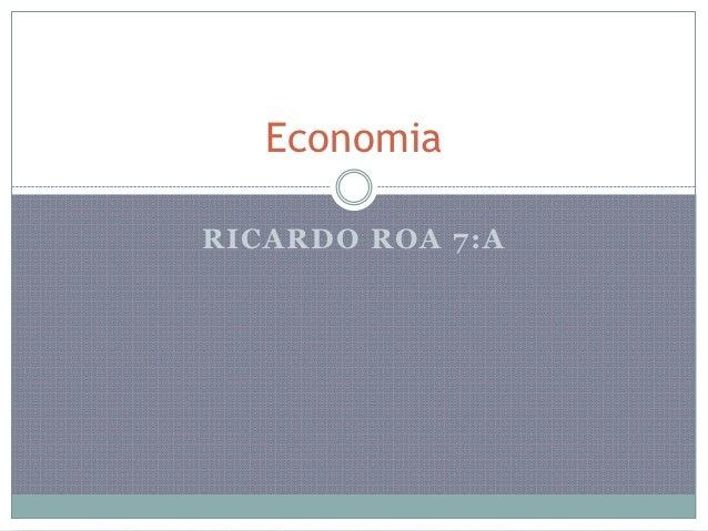 EconomiaRICARDO ROA 7:A