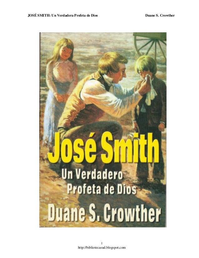 Jose Smith Un Verdadero Profeta de Dios - Duane S Crowther