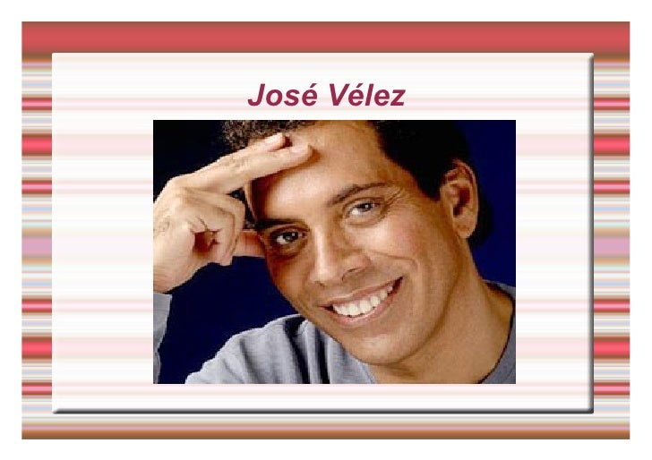 Jose Velez, por Tania Y Rebeca