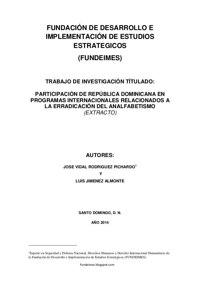 Fundeimes.blogspot.com FUNDACIÓN DE DESARROLLO E IMPLEMENTACIÓN DE ESTUDIOS ESTRATEGICOS (FUNDEIMES) TRABAJO DE INVESTIGAC...