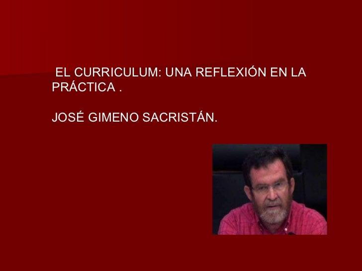 EL CURRICULUM: UNA REFLEXIÓN EN LA PRÁCTICA .  JOSÉ GIMENO SACRISTÁN.