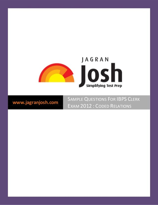 www.jagranjosh.com SAMPLE QUESTIONS FOR IBPS CLERK EXAM 2012 : CODED RELATIONS