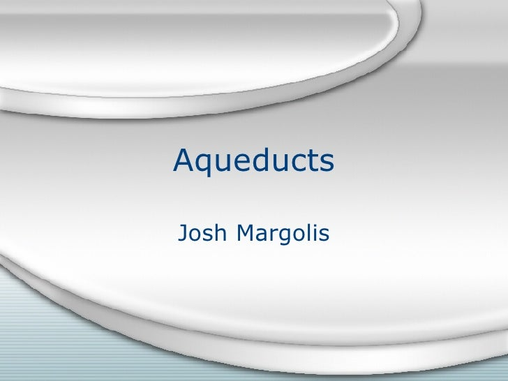 Aqueducts Josh Margolis