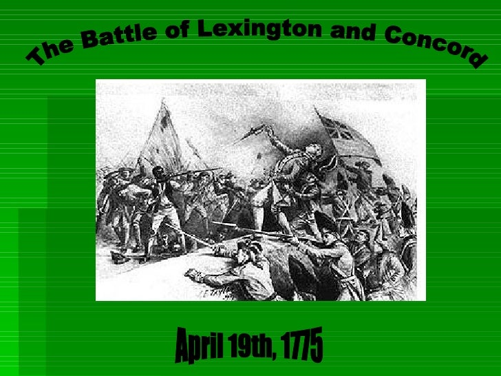 The Battle of Lexington and Concord April 19th, 1775