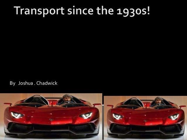 Josh c transport since the 1930s!