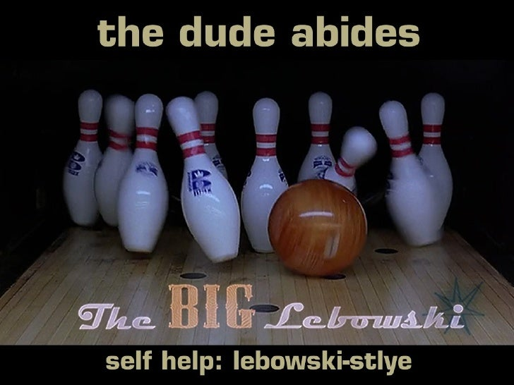 The Dude Abides: Self-Help, Lebowski Style | Ignite Denver 6