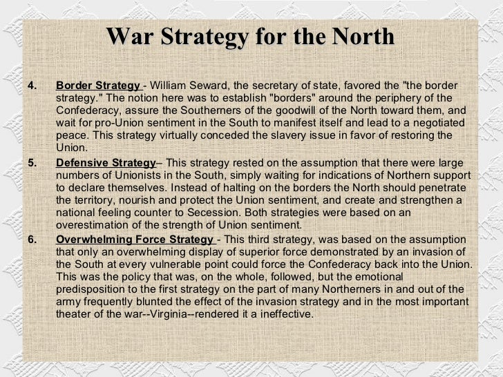 military strategies of the north in the civil war American military strategy in the vietnam war articulated the need to find a proper balance between the military and the civil effort referring to the bombing of urban targets in north vietnam as war by tantrum and an act of senseless terror.