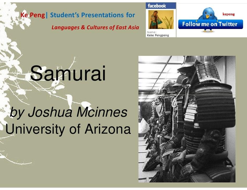 Ke Peng| Student's Presentations for            Languages & Cultures of East Asia         Samurai by Joshua Mcinnes Univer...