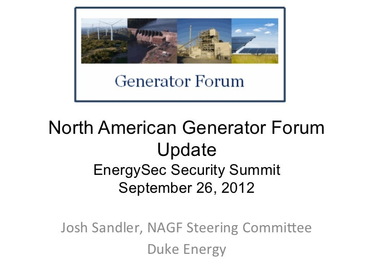 North American Generator Forum            Update       EnergySec Security Summit          September 26, 2012 Josh	  Sandle...