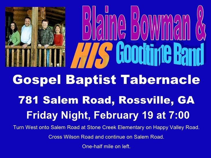 Blaine Bowman & HIS Goodtime Band Gospel Baptist Tabernacle 781 Salem Road, Rossville, GA Friday Night, February 19 at 7:0...