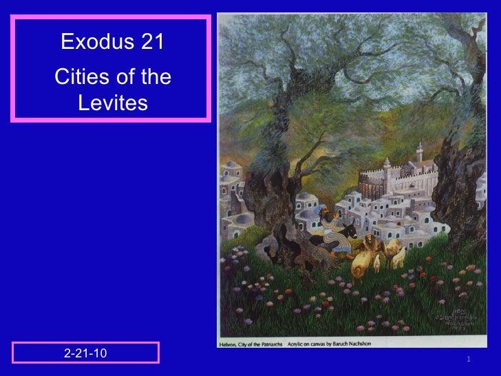 Exodus 21 Cities of the Levites 2-21-10